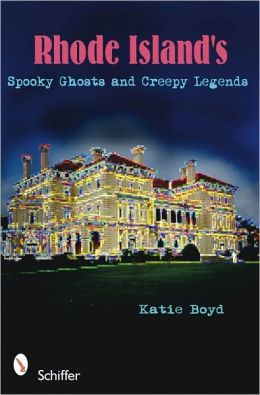 Rhode Island's Spooky Ghosts and Creepy Legends
