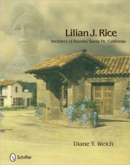 Lilian J. Rice: Architect of Rancho Santa Fe, California