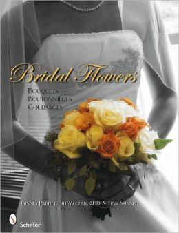 Bridal Flowers: Bouquets - Boutonnieres - Corsages