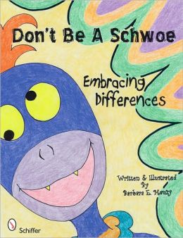Don't Be a Schwoe Embracing Differences