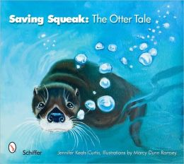 Saving Squeak The Otter Tale