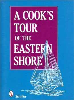 A Cook's Tour of the Eastern Shore