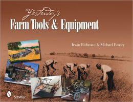 Yesterday's Farm Tools & Equipment