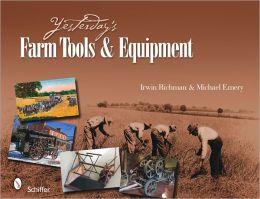 Yesterday's Farm Tools & Equipment