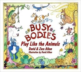 Busy Bodies: Play Like the Animals