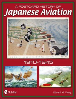 A Postcard History of Japanese Aviation: 1910-1945