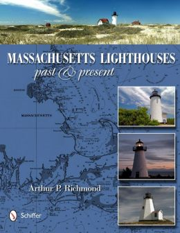 Massachusetts Lighthouses: Past & Present