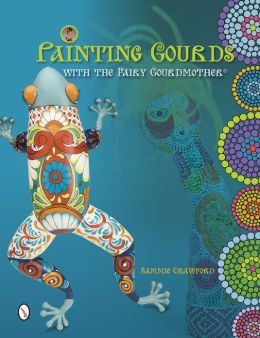 Painting Gourds with the Fairy Gourdmother