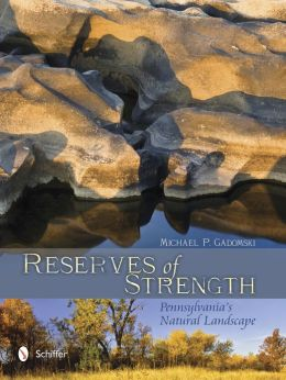 Reserves of Strength: Pennsylvania's Natural Landscape