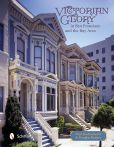 Book Cover Image. Title: Victorian Glory in San Francisco and the Bay Area, Author: Paul Duchscherer
