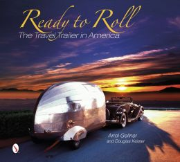 Ready to Roll: The Travel Trailer in America