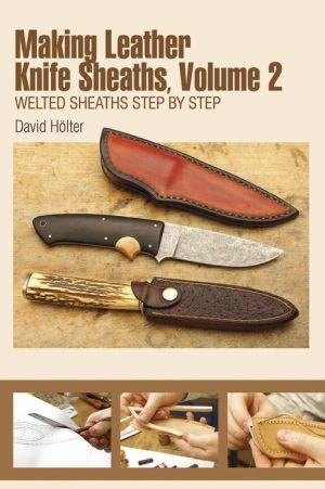 Making Leather Knife Sheaths, Vol. II