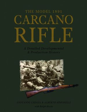 The Model 1891 Carcano Rifle: A Detailed Developmental and Production History