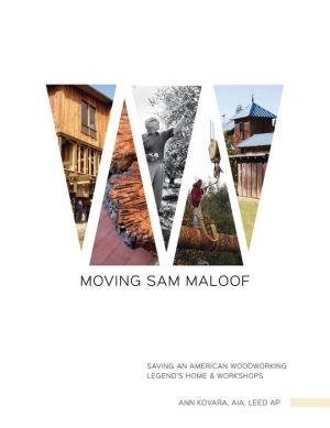 Moving Sam Maloof: Saving an American Woodworking Legend?s Home and Workshops