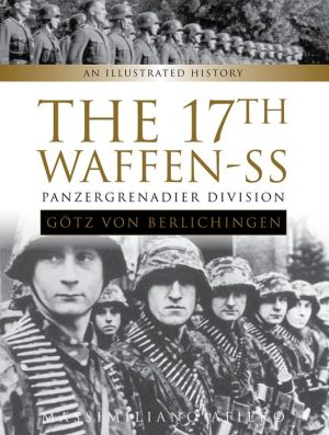 The 17th Waffen-SS Panzergrenadier Division