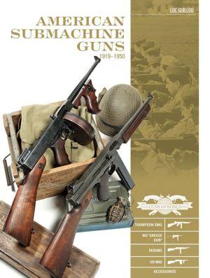 American Submachine Guns 1919?1950: Thompson SMG, M3