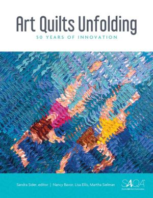 Art Quilts Unfolding: 50 Years of Innovation