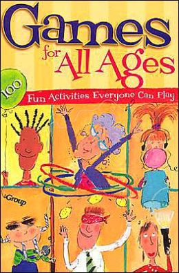 Games for All Ages: 100 Fun Activities Everyone Can Play