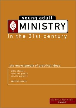 21st adult century encyclopedia idea in ministry practical young