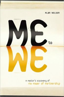Me to We: A Pastor's Discovery of the Power of Partnership