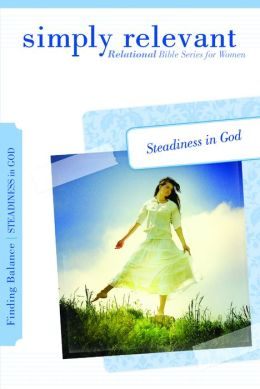 Simply Relevant: Finding Balance: Steadiness in God