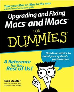 Upgrading & Fixing Macs & iMacs For Dummies