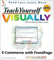 Teach Yourself VISUALLY E-Commerce with FrontPage