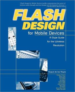 Flash Design for Mobile Devices: A Style Guide for the Wireless Revolution
