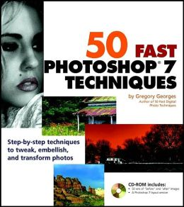 50 Fast PhotoShop 7 Techniques with Cdrom