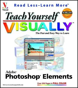 Teach Yourself Visually: Adobe Photoshop Elements