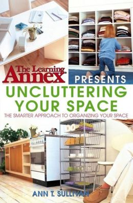 Learning Annex Presents Uncluttering Your Space