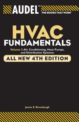 Audel HVAC Fundamentals Volume 3 Air Conditioning, Heat Pumps and Distribution Systems