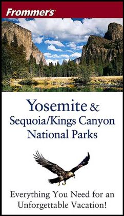 Frommer's Yosemite and Sequoia/Kings Canyon National Parks (Frommer's Pocket Travel Guide Series)
