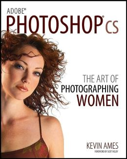 Adobephotoshop CS: The Art of Photographing Women