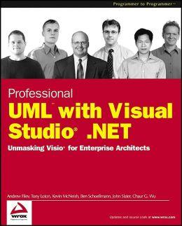 Professional UML with Visual Studio.NET: Unmasking Visio for Enterprise Architects