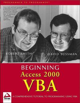 Beginning Access 2000 VBA Robert Smith and Dave Sussman