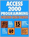 Access 2000 Programming Weekend Crash Course