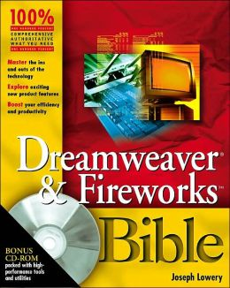 Dreamweaver and Fireworks Bible with CD-Rom