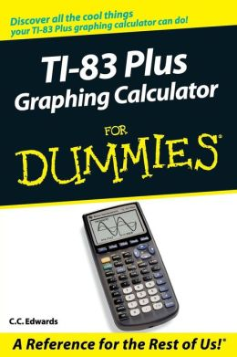 TI-83+ Graphing Calculator for Dummies