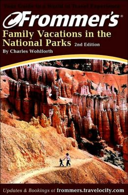 Frommer's Family Vacations in the National Parks, 2nd Edition