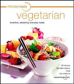 Minutemeals Vegetarian: 20-Minute Gourmet Menus