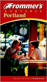 Frommer's Portable Portland, 2nd Edition