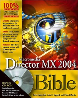 Macromedia Director MX 2004 Bible (Bible Series) with CD-ROM