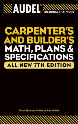 Audel Carpenters and Builders Math, Plans, and Specifictions (Audel Technical Trade Series)