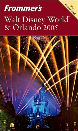 Walt Disney World and Orlando 2005 (Frommer's Travel Guides Series) with Foldout Map
