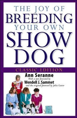 Joy of Breeding Your Own Show Dog