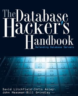Database Hacker's Handbook: Defending Database Servers