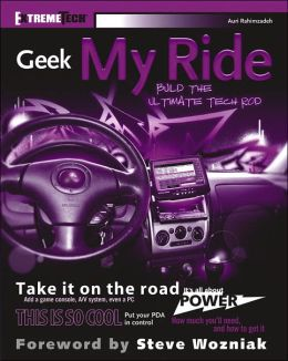 Geek My Ride: Build the Ultimate Tech Rod