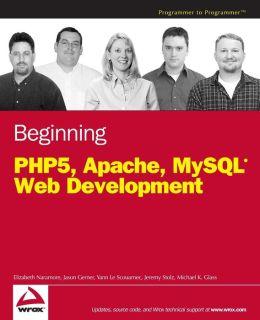 Beginning PHP5, Apache, MySQL Web Development