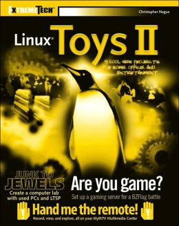 Linux Toys II: 9 Cool New Projects for Home, Office, and Entertainment